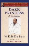 Dark Princess (The Oxford W. E. B. Du Bois)