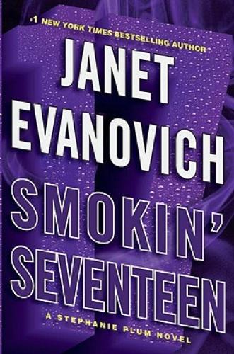Smokin' Seventeen (Stephanie Plum Novels) by Janet Evanovich.