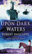 Upon Dark Waters. Robert Radcliffe