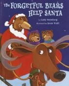 The Forgetful Bears Help Santa