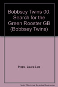 Search for the Green Rooster (Bobbsey Twins