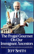 The Frugal Gourmet on Our Immigrant Ancestors