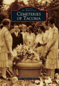 Cemeteries of Tacoma (Images of America