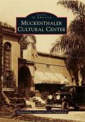 Muckenthaler Cultural Center (Images of America
