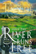 Only the River Runs Free (Galway Chronicles