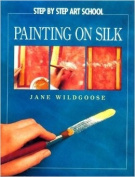 Step by Step Painting on Silk