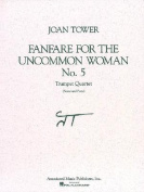 Fanfare for the Uncommon Woman