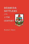 Bermuda Settlers of the 17th Century. Genealogical Notes from Bermuda