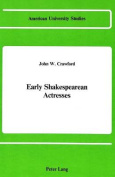 Early Shakespearean Actresses (American University Studies Series 4