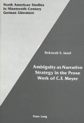 Ambiguity as Narrative Strategy in the Prose Work of C.F. Meyer