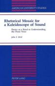Rhetorical Mosaic for a Kaleidoscope of Sound