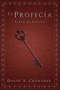 La Profecia: Llave Al Futuro