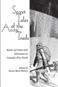 Secret Tales of the Arctic Trails