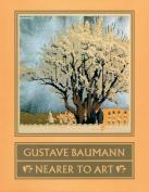 Gustave Baumann: Nearer to Art