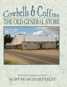 Cowbells & Coffins  : The Old General Store