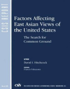 Factors Affecting East Asian Views of the United States