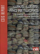 Wikis, Webs, and Networks
