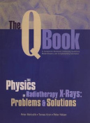 The Q Book - the Physics of Radiotherapy X-Rays