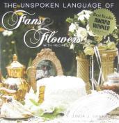 The Unspoken Language of Fans & Flowers