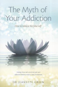 The Myth of Your Addiction