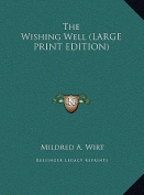 The Wishing Well [Large Print]