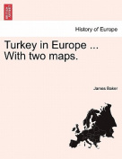Turkey in Europe ... with Two Maps.