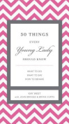 50 Things Every Young Lady Should Know
