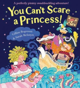 You Can't Scare a Princess!. by Gillian Rogerson