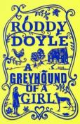 Greyhound of a Girl