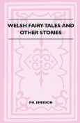 Welsh Fairy-Tales and Other Stories