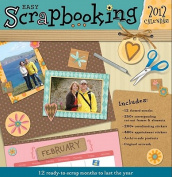 Easy Scrapbooking Calendar [With Sticker(s) and Scrapbooking Backgrounds/Cutouts and Frame and Archive-Safe Paper]