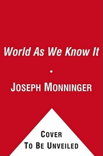 The World as We Know It by Joseph Monninger.