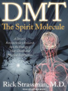 DMT: The Spirit Molecule [Audio]
