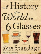 A History of the World in 6 Glasses [Audio]