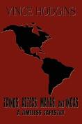 Tainos, Aztecs, Mayas, and Incas