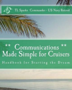 Communications Made Simple for Cruisers