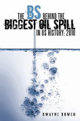 The Bs Behind the Biggest Oil Spill in Us History