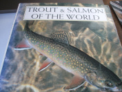 Trout and Salmon of the World