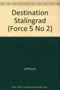 Destination: Stalingrad