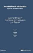 Defect and Impurity-Engineered Semiconductors and Devices