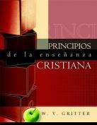 Principios de La Ensenanza Cristiana  [Spanish]
