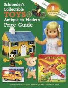 Schroeders Collectible Toys Antique to Modern Price Guide (Schroeder's Collectible Toys