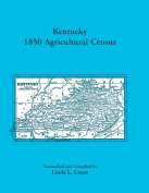 Kentucky 1850 Agricultural Census for Letcher, Lewis, Lincoln, Livingston, Logan, McCracken, Madison, Marion, Marshall, Mason, Meade, Mercer, Monroe, Montgomery, Morgan, Muhlenburg, and Nelson Counties