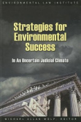 Strategies for Environmental Success in an Uncertain Judicial Climate