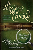 A Whole New World Great Insights into Transformation & Righteousness