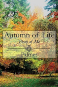 Autumn of Life: Pieces of Me
