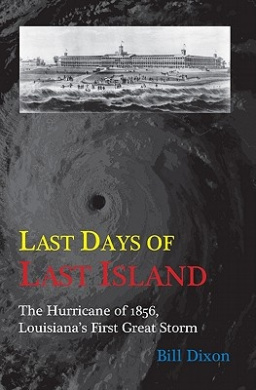Last Days of Last Island: The Hurricane of 1856, Louisiana's First Great Storm