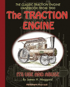 The Traction Engine Its Use and Abuse