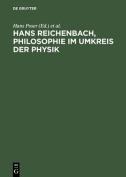 Hans Reichenbach, Philosophie Im Umkreis Der Physik [GER]