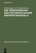 Die Uberwindung Des Mathematischen Erkenntnisideals  [GER]